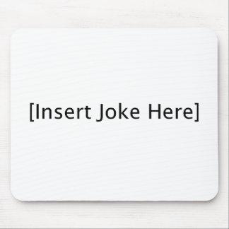 Insert Joke Here Mouse Pad