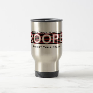 (Insert Your Name Here) State Trooper Travel Mug 2