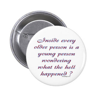 Inside Every Older Person 2 Inch Round Button