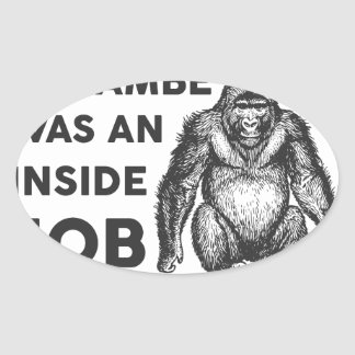 Inside Job Harambe Oval Sticker