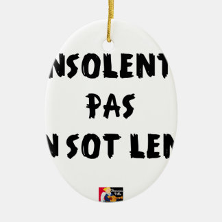 INSOLATE, NOT STUPID SLOW - Word games Ceramic Ornament