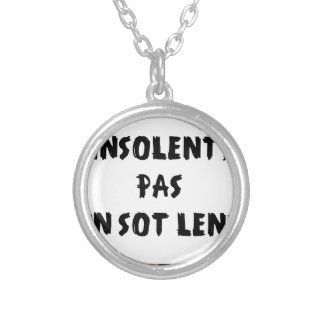 INSOLATE, NOT STUPID SLOW - Word games Silver Plated Necklace