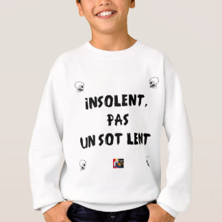 INSOLATE, NOT STUPID SLOW - Word games Sweatshirt