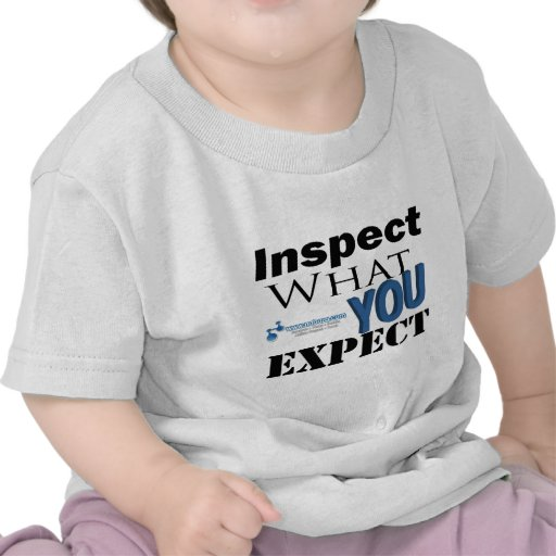 Inspect What You Expect Tshirt