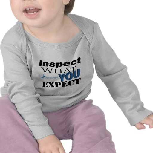 Inspect What You Expect Shirts