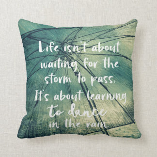 Inspiration: Dance in the Rain Quote Throw Pillow