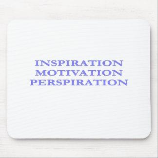 Inspiration, Motivation, Perspiration Mouse Pad