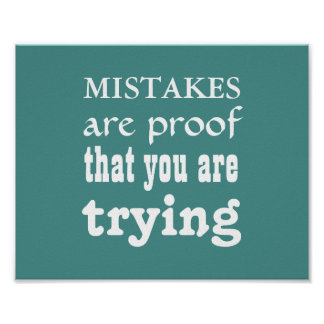 "Inspiration Poster""Mistakes are proof your trying"" Poster"