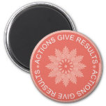 Inspirational 3 Word Quotes ~Actions Give Results~ 2 Inch Round Magnet