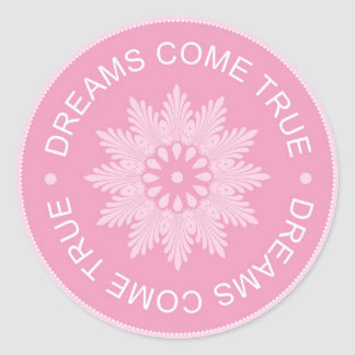 Inspirational 3 Word Quotes ~Dreams Come True~ Round Sticker