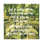 Inspirational: And He walks with me & He talks Canvas Print