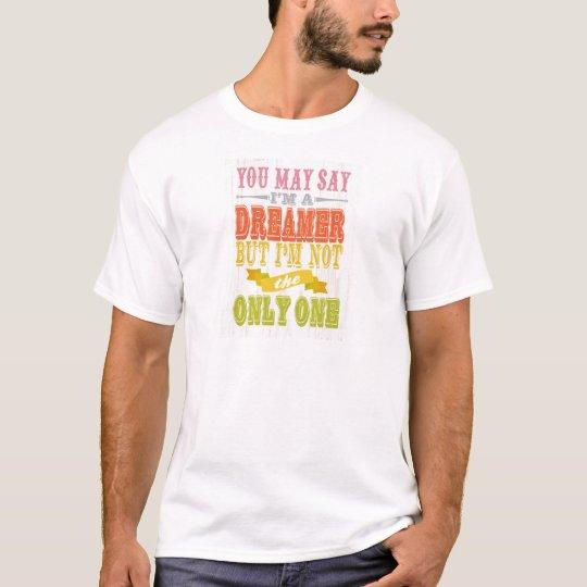 Inspirational Art - I'm Not a Dreamer. T-Shirt