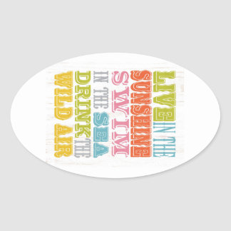 Inspirational Art - Live In The Sunshine. Oval Sticker