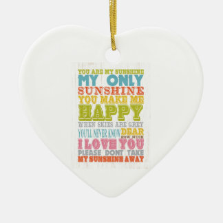 Inspirational Art - You Are My Sunshine. Ceramic Ornament