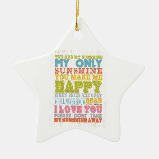Inspirational Art - You Are My Sunshine. Christmas Tree Ornaments
