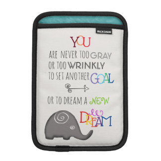 Inspirational Artistic Elephant Never Too Old iPad Mini Sleeve