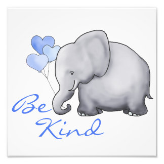 Inspirational Be Kind Cute Elephant Nursery Photo Print