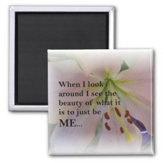 Inspirational Beauty Of Being Me Square Magnet
