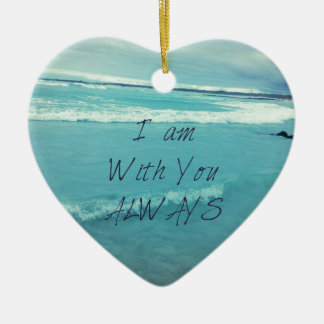 Inspirational Bible Verse ocean - I am With You Ceramic Heart Ornament
