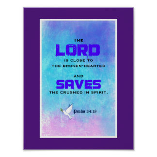 Inspirational Biblical Quote Psalm 34:18 Poster