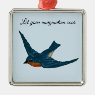 "Inspirational Bluebird ""Let Your Imagination Soar"" Metal Ornament"