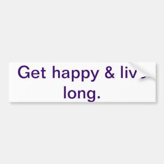 Inspirational bumper sticker - get happy