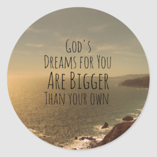 Inspirational Christian Quote God's Dreams for You Round Sticker