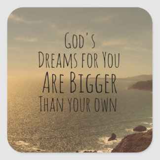 Inspirational Christian Quote God's Dreams for You Square Stickers
