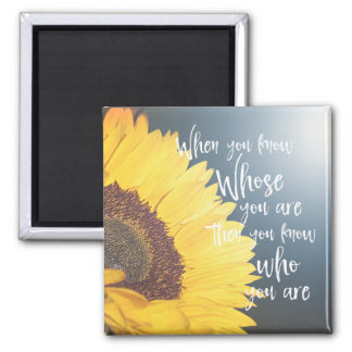 Inspirational Christian Quote; Whose You are Square Magnet