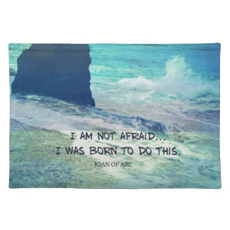 Inspirational courage quote JOAN OF ARC sea ocean Place Mat