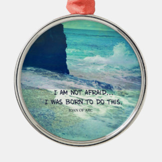Inspirational courage quote JOAN OF ARC sea ocean Silver-Colored Round Ornament