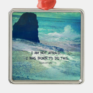Inspirational courage quote JOAN OF ARC sea ocean Silver-Colored Square Ornament