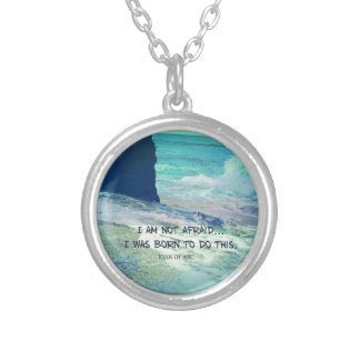 Inspirational courage quote JOAN OF ARC sea ocean Silver Plated Necklace