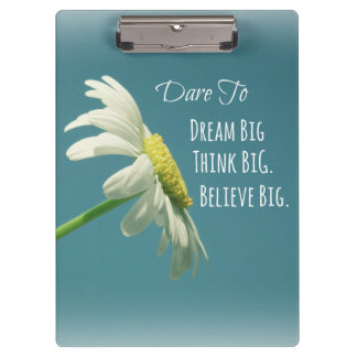 Inspirational Dare to Dream Big Quote Clipboard