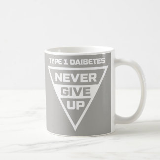 Inspirational Diabetes Quote -Type 1 Never Give Up Coffee Mug
