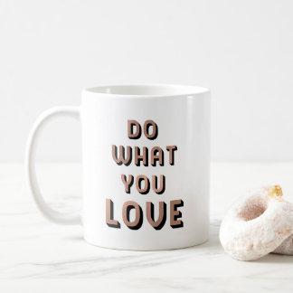 Inspirational Do What You Love Quote Coffee Mug