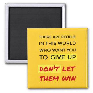 Inspirational dont give up orange magnet