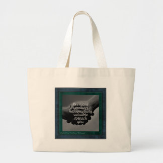 Inspirational: Everyone You Meet Large Tote Bag