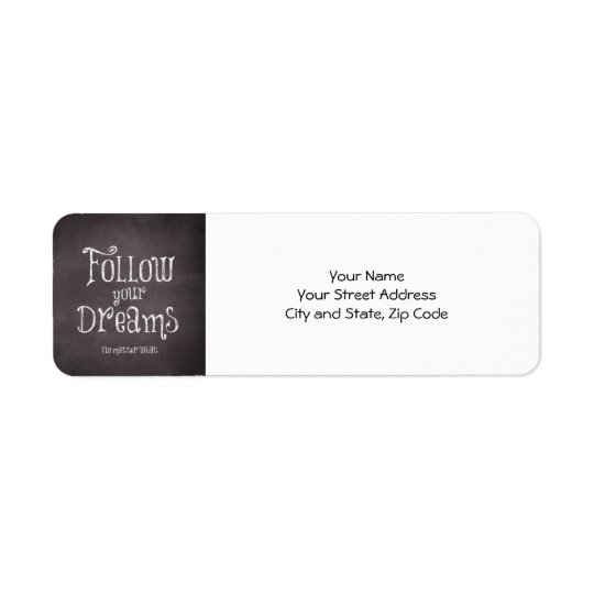 Inspirational Follow Your Dreams Quote Return Address Label