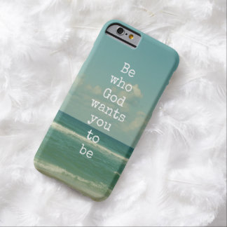 Inspirational God Quote: Be who God wants you to Barely There iPhone 6 Case
