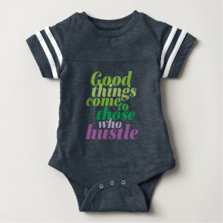 Inspirational Good Things Come To Those Who Hustle Baby Bodysuit