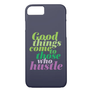 Inspirational Good Things Come To Those Who Hustle Case-Mate iPhone Case