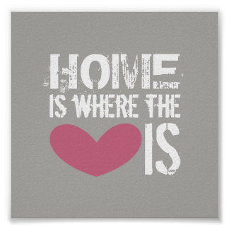 "Inspirational ""home is where the heart is"" Poster"