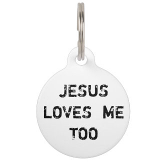 Inspirational Jesus Loves Me Too Halter Pet ID Tags