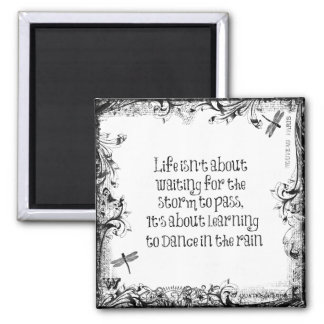 Inspirational Learning to dance in the Rain Quote Magnet