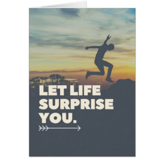 Inspirational Let Life Surprise You Card