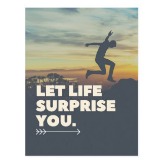 Inspirational Let Life Surprise You Postcard