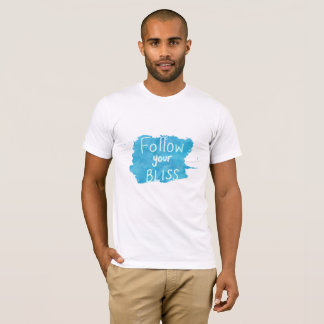 Inspirational Life Quote: Follow Your Bliss Shirt