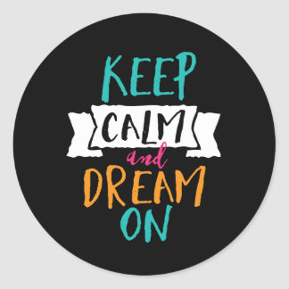 Inspirational Life Quote Keep Calm Dream On Classic Round Sticker