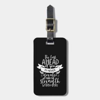 Inspirational Life Quote The Strength Within You Luggage Tag